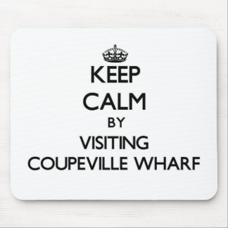 Keep calm by visiting Coupeville Wharf Washington Mouse Pad
