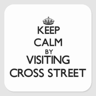 Keep calm by visiting Cross Street Massachusetts Square Sticker
