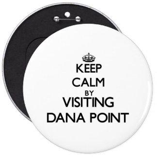Keep calm by visiting Dana Point California Pins