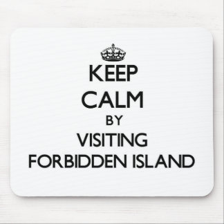 Keep calm by visiting Forbidden Island Northern Ma Mousepad