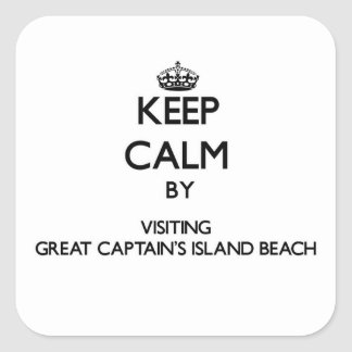 Keep calm by visiting Great Captain'S Island Beach Square Sticker