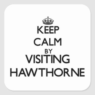 Keep calm by visiting Hawthorne Massachusetts Square Stickers