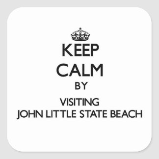 Keep calm by visiting John Little State Beach Cali Square Sticker