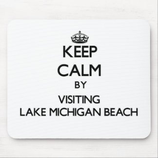 Keep calm by visiting Lake Michigan Beach Michigan Mouse Pad