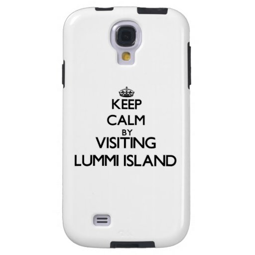 Keep calm by visiting Lummi Island Washington Galaxy S4 Case