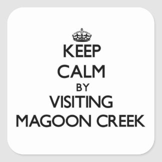 Keep calm by visiting Magoon Creek Michigan Square Sticker