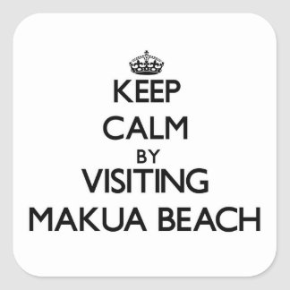 Keep calm by visiting Makua Beach Hawaii Square Sticker