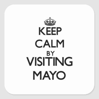 Keep calm by visiting Mayo Massachusetts Square Stickers