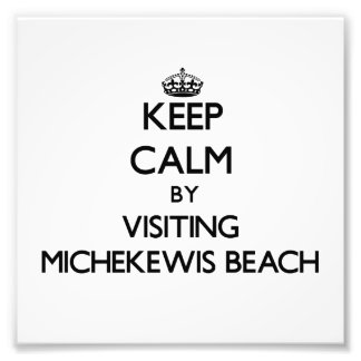 Keep calm by visiting Michekewis Beach Michigan Art Photo