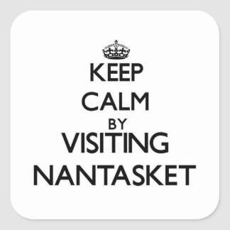 Keep calm by visiting Nantasket Massachusetts Square Sticker