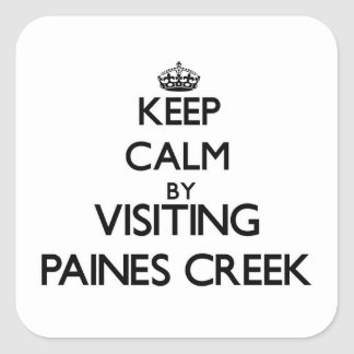 Keep calm by visiting Paines Creek Massachusetts Square Stickers
