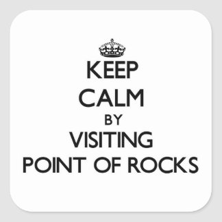 Keep calm by visiting Point Of Rocks Massachusetts Square Stickers