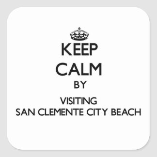 Keep calm by visiting San Clemente City Beach Cali Square Sticker