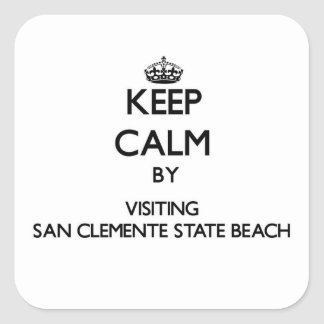 Keep calm by visiting San Clemente State Beach Cal Square Sticker