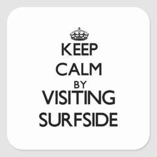 Keep calm by visiting Surfside Massachusetts Square Sticker