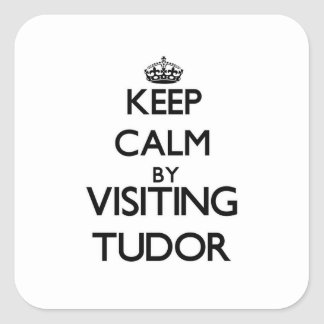 Keep calm by visiting Tudor Massachusetts Square Stickers