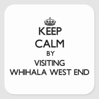 Keep calm by visiting Whihala West End Indiana Square Sticker