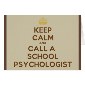 Keep Calm & Call a School Psychologist Note Cards