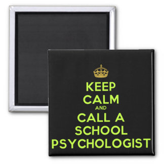 Keep Calm Call a School Psychologist Square Magnet