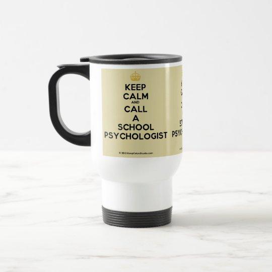 Keep Calm & Call a School Psychologist Travel Mug
