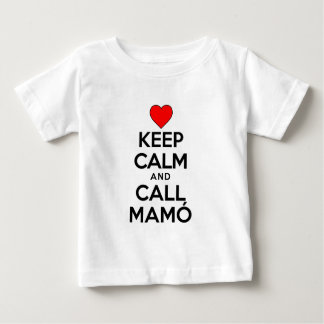 Keep Calm Call Mamo Baby T-Shirt