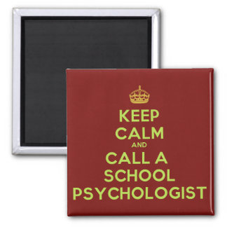 Keep Calm & Call the School Psychologist Magnet