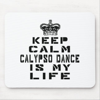 Keep calm Calypso dance is my life Mouse Pad