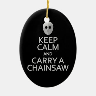 Keep Calm & Carry a Chainsaw ornament - customize