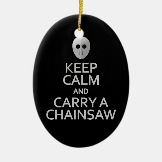 Keep Calm & Carry a Chainsaw ornament -