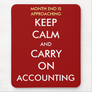 Keep Calm Carry On Accounting - Month End Mouse Mat