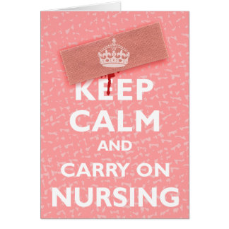 Keep Calm & Carry On Nursing Card
