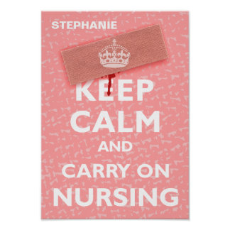 'Keep Calm & Carry On Nursing' Poster