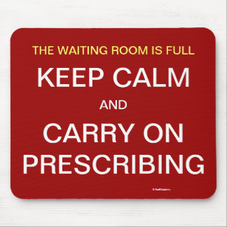 Keep Calm Carry On Prescribing Witty Doctor Slogan Mouse Pad