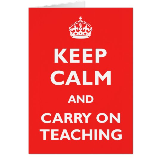 Keep Calm & Carry On Teaching Card