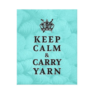 Keep Calm Carry Yarn • Craft Room Canvas Print