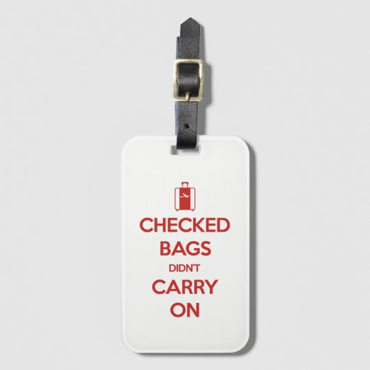 Keep Calm Checked Bags Didnt Carry On Luggage Tags