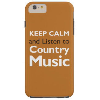 Keep Calm Country Tough iPhone 6 Plus Case