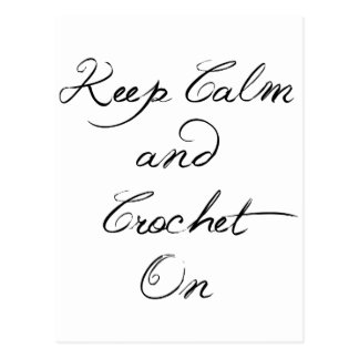 Keep Calm Crochet On Postcard