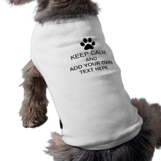 Keep Calm Custom Create Your Own Sleeveless Dog Shirt