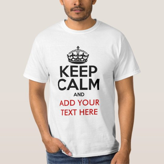 Keep Calm Customise T-shirt