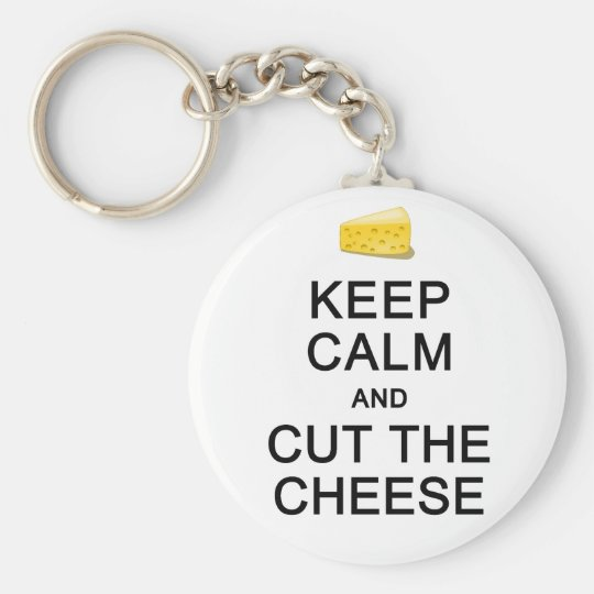 Keep Calm & Cut The Cheese key chain