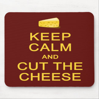 Keep Calm & Cut The Cheese mousepad