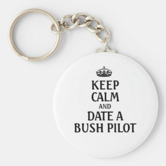 Keep calm date a Bush Pilot Key Ring