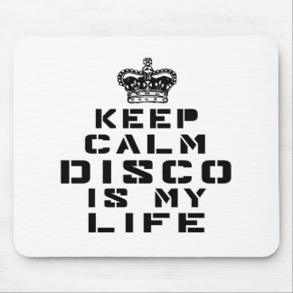 Keep calm Disco dance is my life Mouse Pad