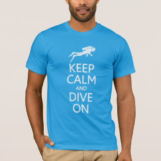 Keep Calm & Dive On shirt - choose style, color