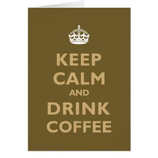 Keep Calm Drink Coffee Greeting Card