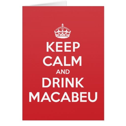 Keep Calm Drink Macabeu Greeting Note Card