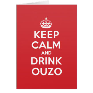 Keep Calm Drink Ouzo Greeting Note Card