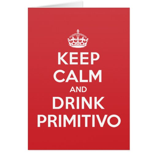 Keep Calm Drink Primitivo Greeting Note Card