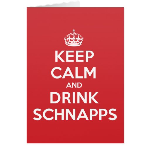 Keep Calm Drink Schnapps Greeting Note Card